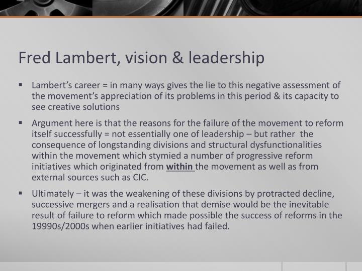 Fred Lambert, vision & leadership