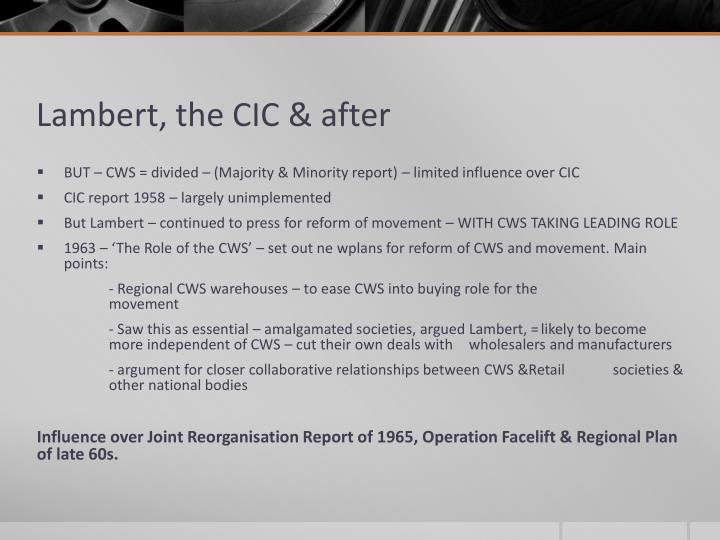 Lambert, the CIC & after