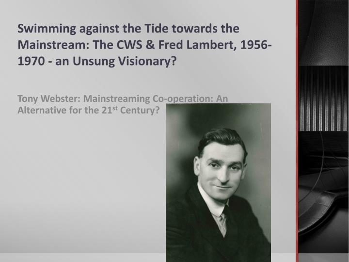 Swimming against the tide towards the mainstream the cws fred lambert 1956 1970 an unsung visionary