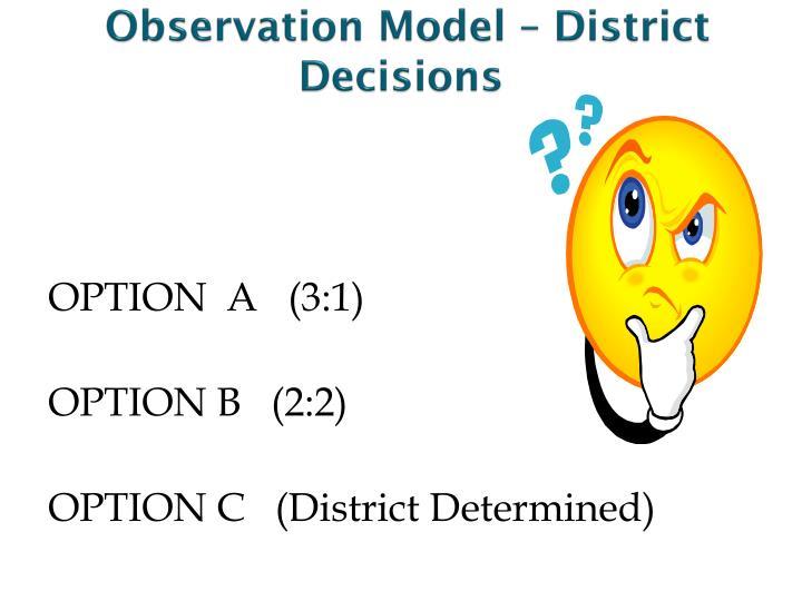 Observation Model – District Decisions