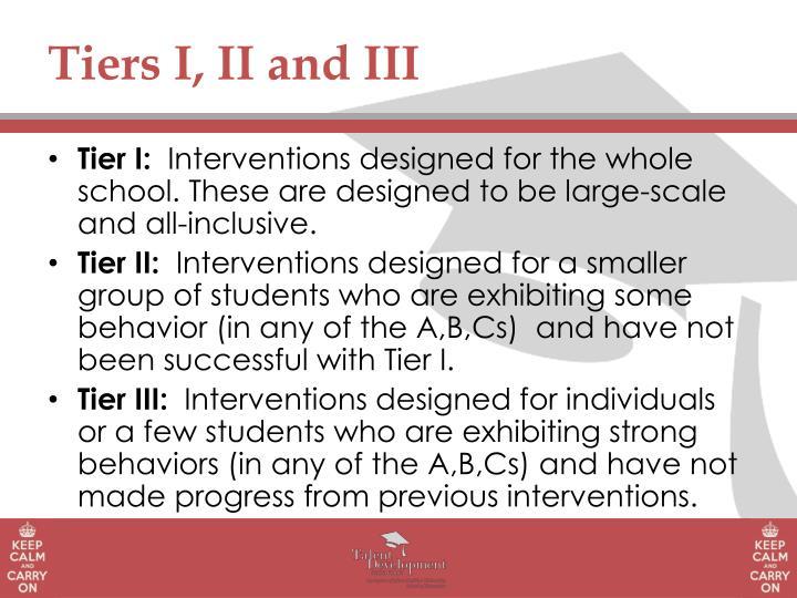 Tiers I, II and III