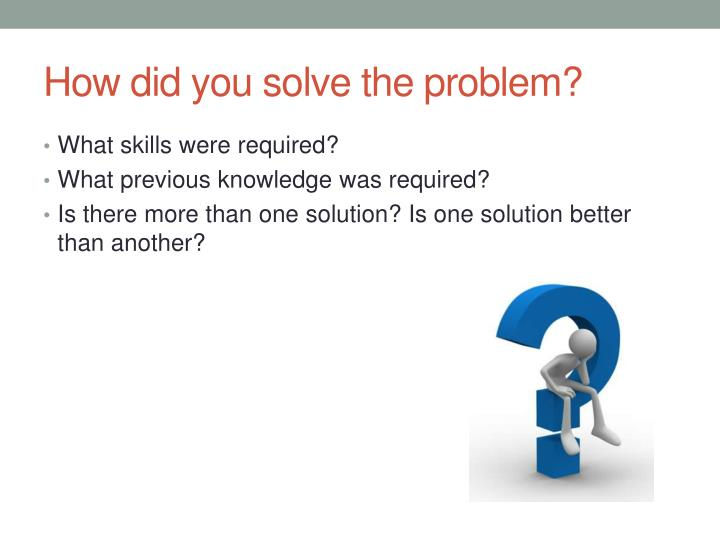 How did you solve the problem?