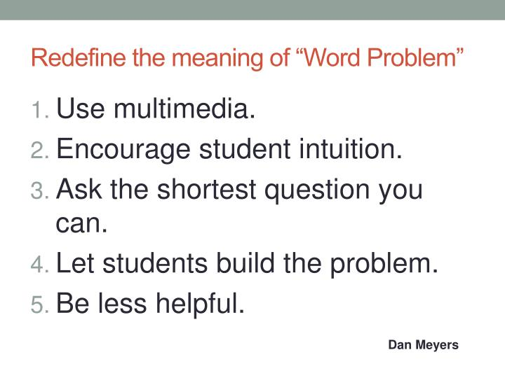 "Redefine the meaning of ""Word Problem"""