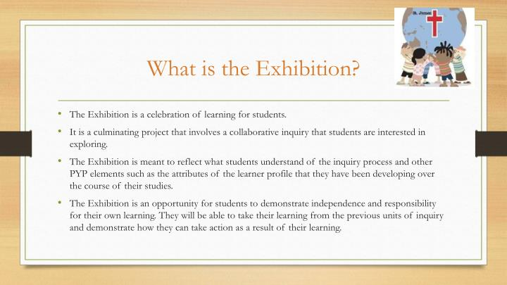 What is the Exhibition?