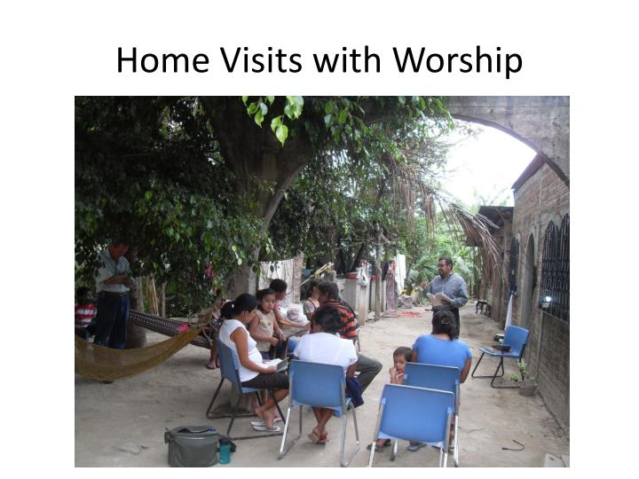 Home Visits with Worship