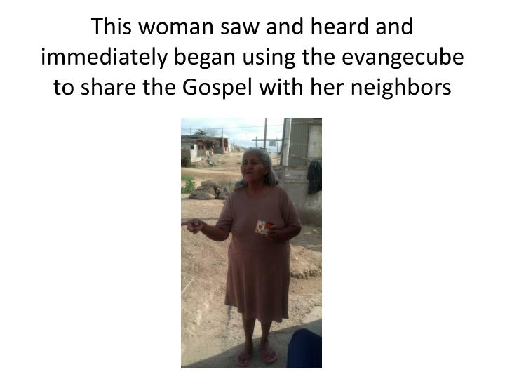 This woman saw and heard and immediately began using the evangecube to share the Gospel with her neighbors