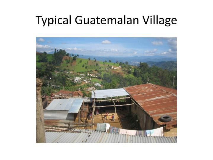 Typical Guatemalan Village
