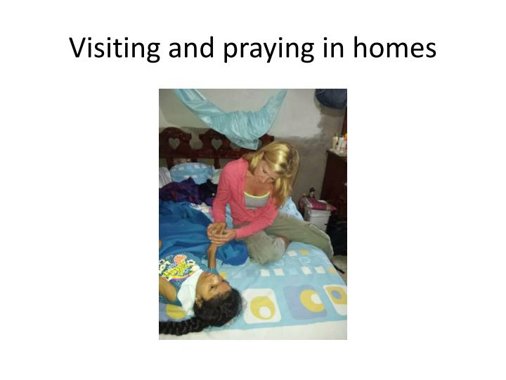 Visiting and praying in homes