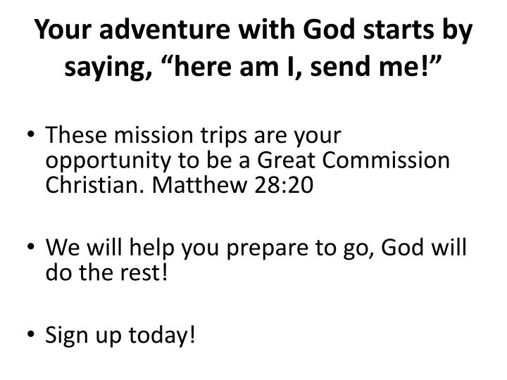 "Your adventure with God starts by saying, ""here am I, send me!"""