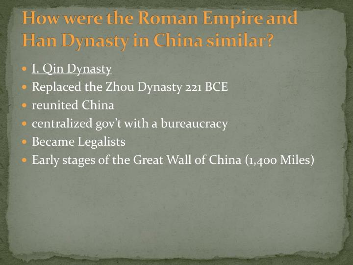 How were the Roman Empire and Han Dynasty in China similar?