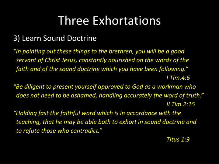 Three Exhortations