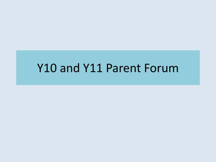 Y10 and y11 parent forum