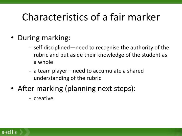 Characteristics of a fair marker