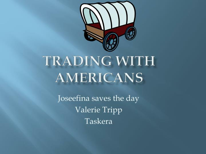 Trading with americans