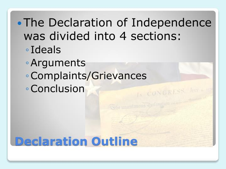 The Declaration of Independence was divided into 4 sections: