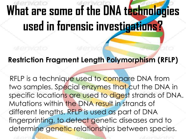 What are some of the DNA technologies used in forensic investigations?