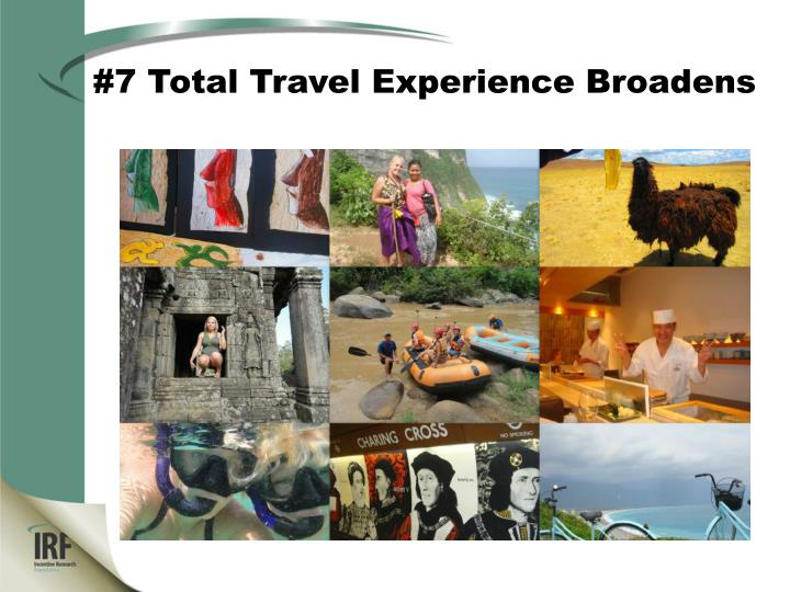 #7 Total Travel Experience Broadens
