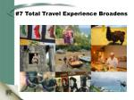 7 total travel experience broadens