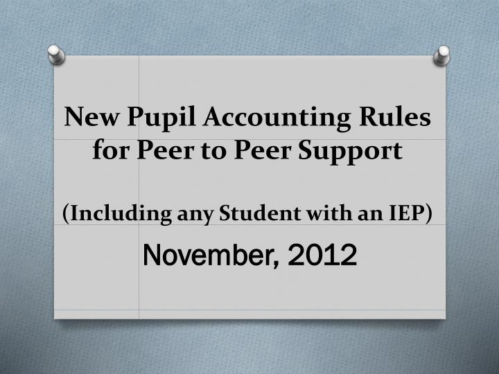 New Pupil Accounting Rules for Peer to Peer Support