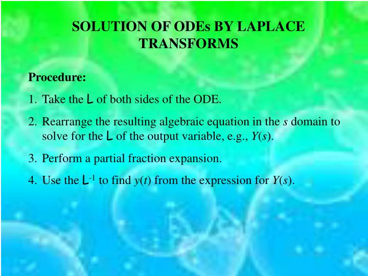 SOLUTION OF ODEs BY LAPLACE TRANSFORMS