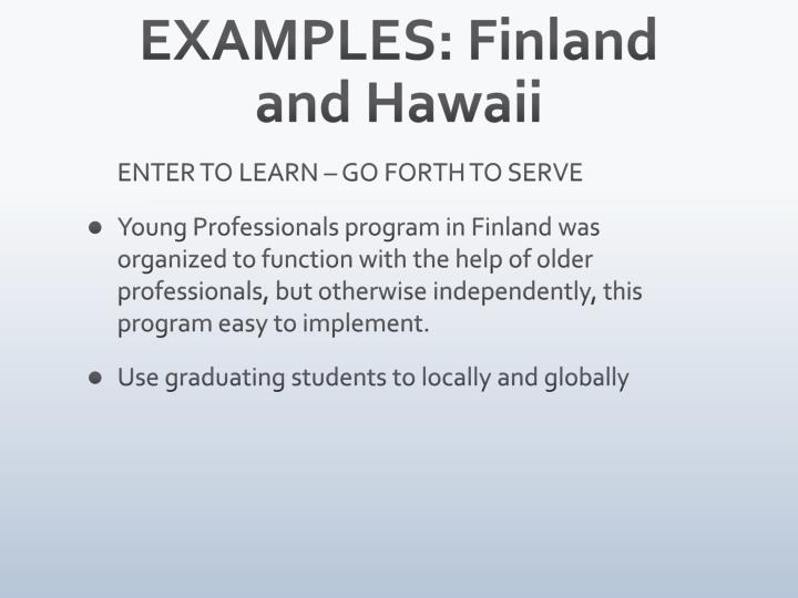 EXAMPLES: Finland and Hawaii