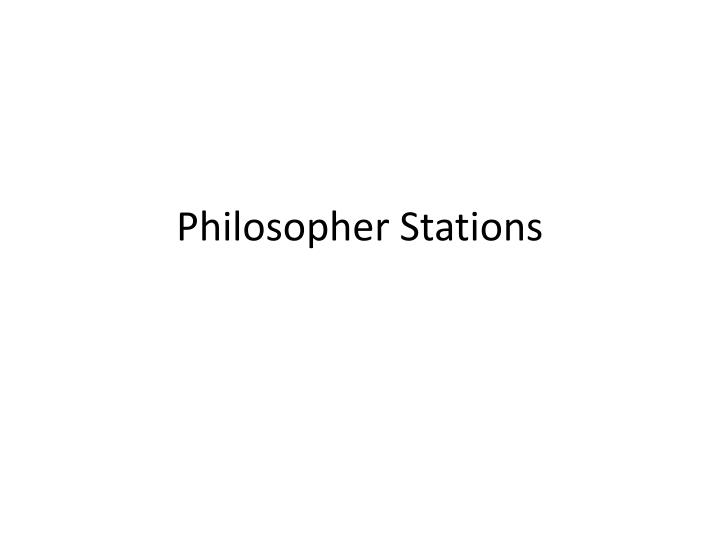 Philosopher stations