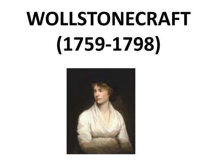 WOLLSTONECRAFT (1759-1798)