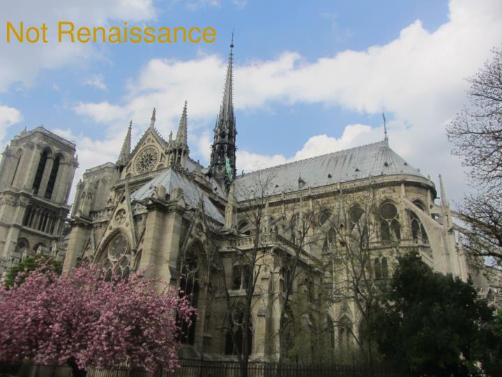 Not Renaissance