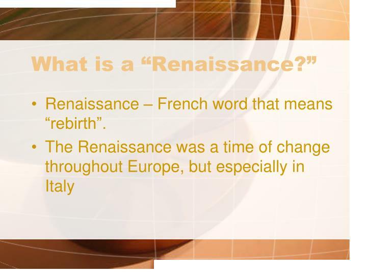 """What is a """"Renaissance?"""""""