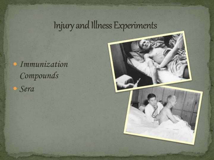 Injury and Illness Experiments