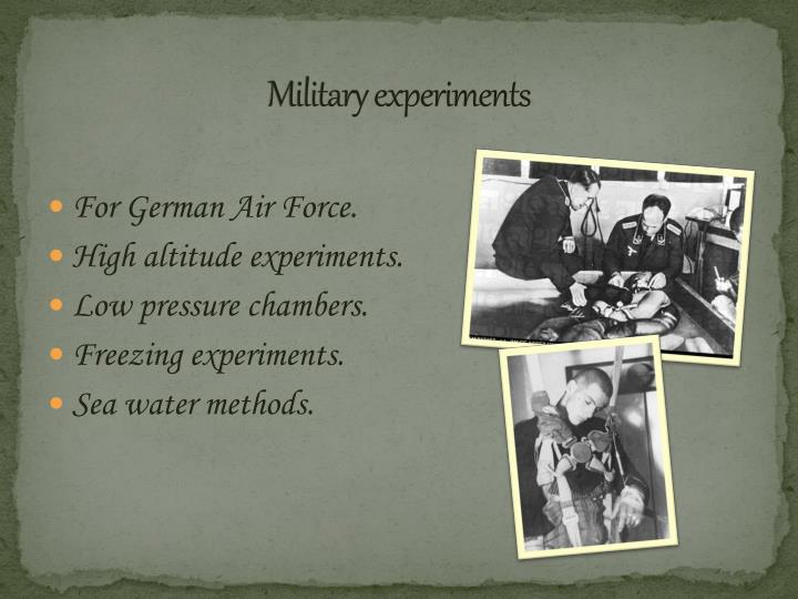Military experiments