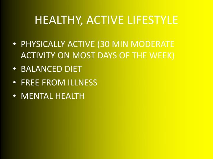 HEALTHY, ACTIVE LIFESTYLE