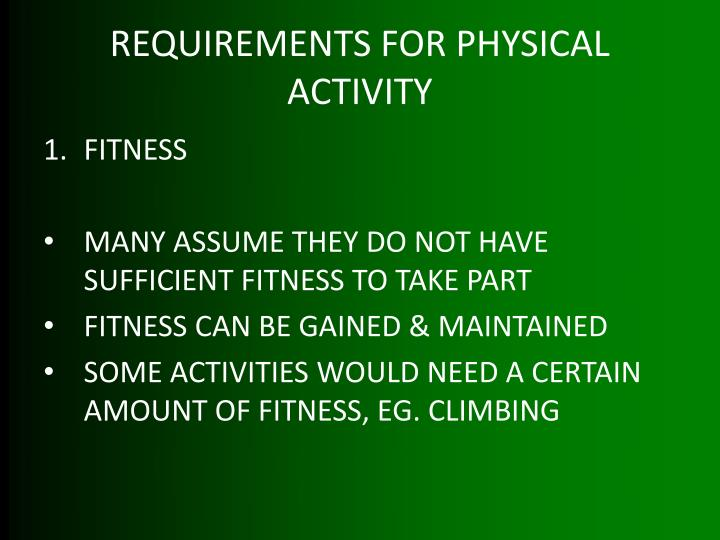 REQUIREMENTS FOR PHYSICAL ACTIVITY