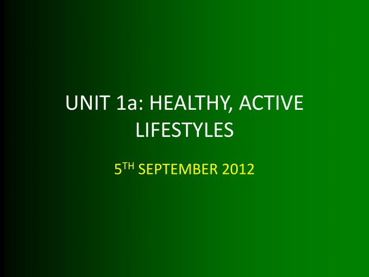 Unit 1a healthy active lifestyles
