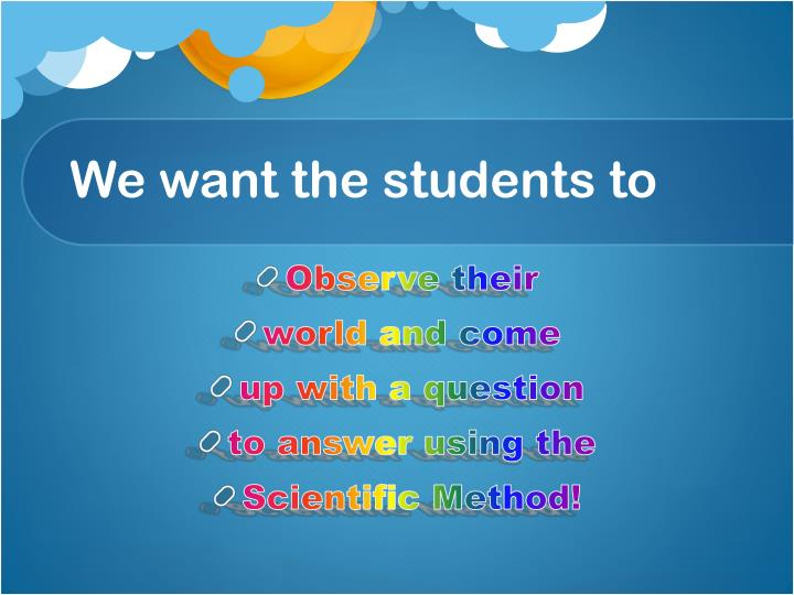 We want the students to