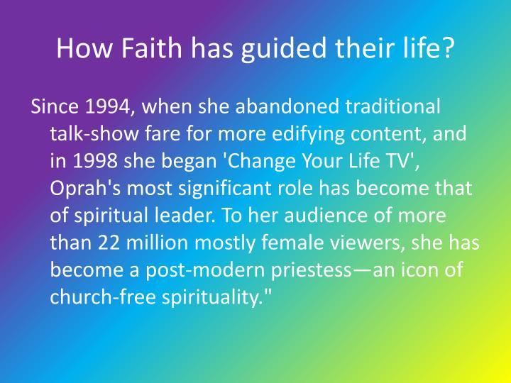 How Faith has guided their life?