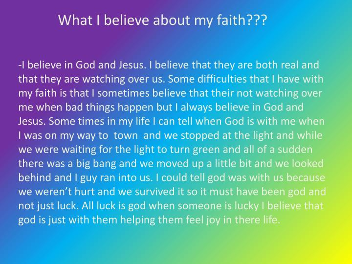 What I believe about my faith???