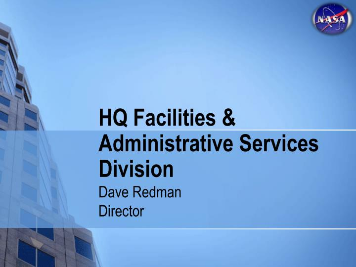 HQ Facilities & Administrative Services Division