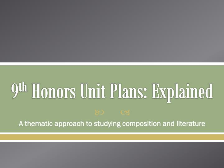 9 th honors unit plans explained