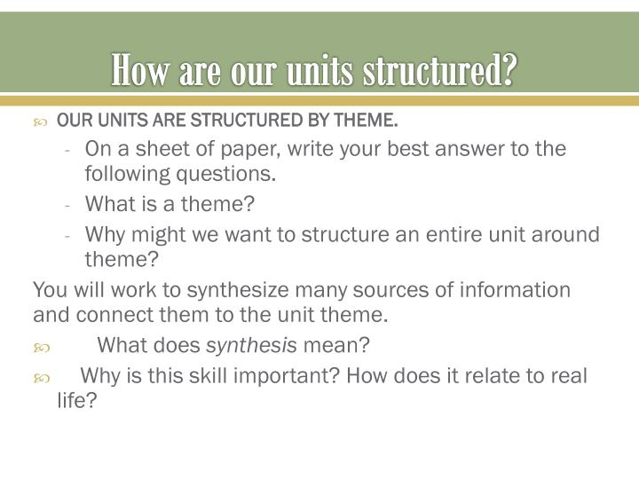 How are our units structured?