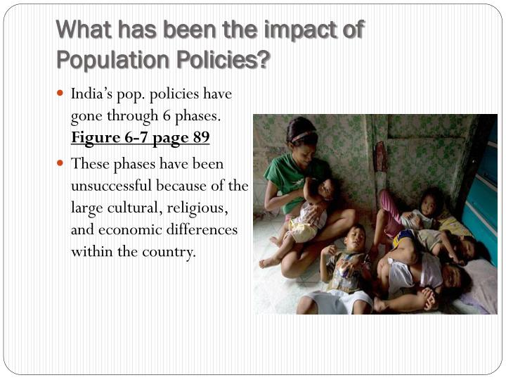 What has been the impact of Population Policies?