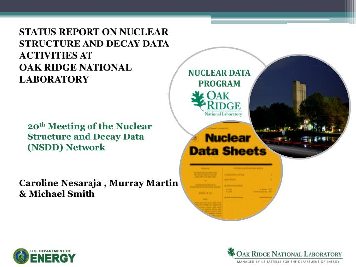 STATUS REPORT ON NUCLEAR STRUCTURE AND DECAY DATA