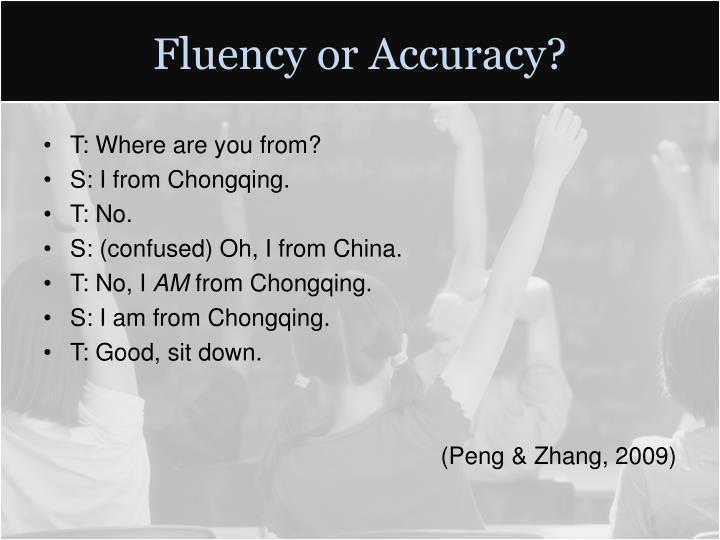 Fluency or Accuracy?