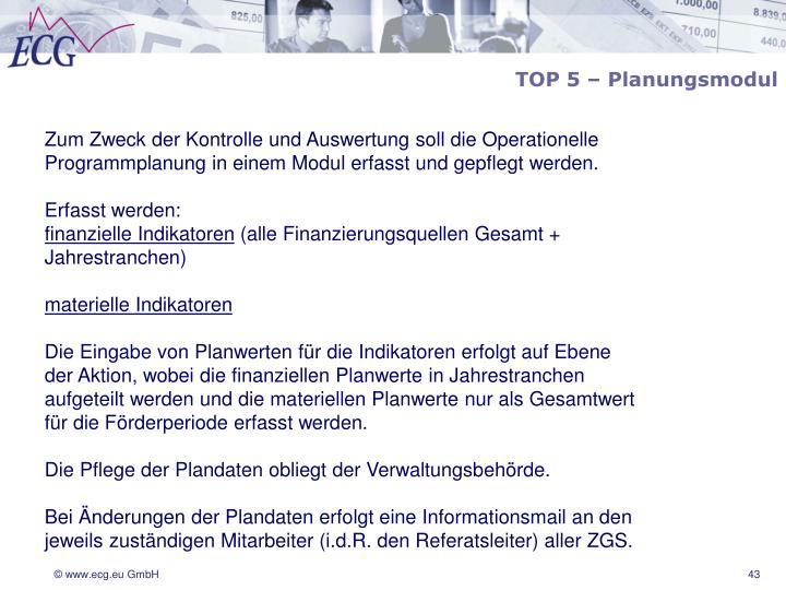 TOP 5 – Planungsmodul