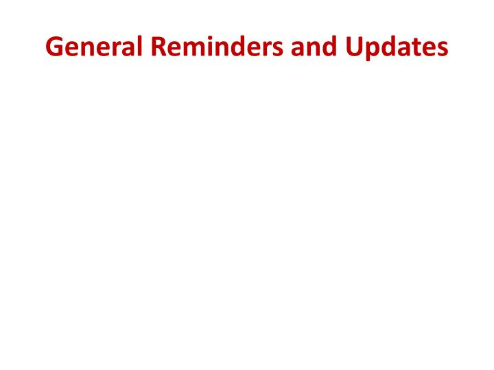 General Reminders and Updates