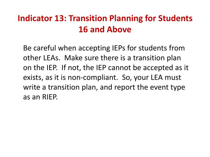 Indicator 13: Transition Planning for Students 16 and Above