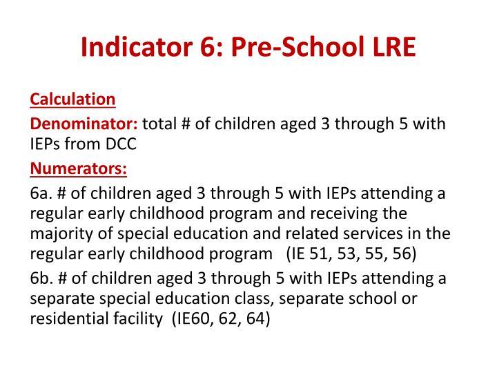 Indicator 6: Pre-School LRE