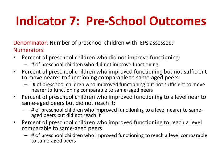 Indicator 7:  Pre-School Outcomes
