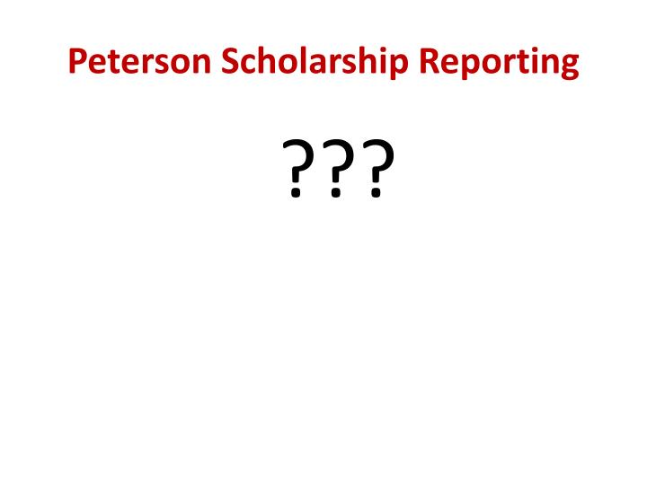Peterson Scholarship Reporting