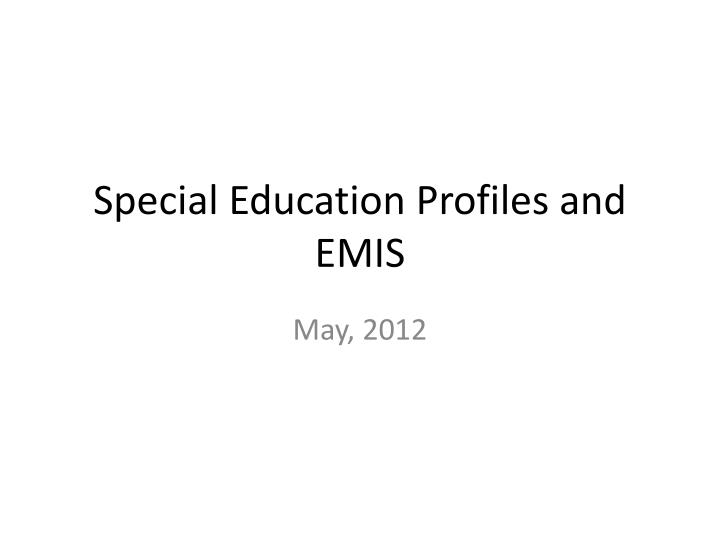 Special education profiles and emis